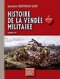 Histoire de la Vendée militaire: (Tome Ier)