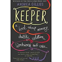 [Keeper: A Book About Memory, Identity, Isolation, Wordsworth and Cake] (By: Andrea Gillies) [published: May, 2010]