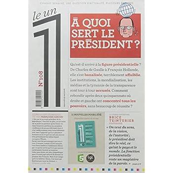 Le 1 - n°108 - A quoi sert le président?
