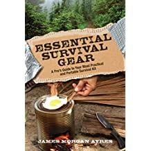 Essential Survival Gear: A Pro's Guide to Your Most Practical and Portable Survival Kit (English Edition)
