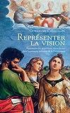 Représenter la vision - Figuration des apparitions miraculeuses dans la peinture italienne de la Renaissance