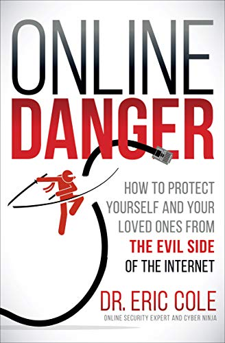 Online Danger: How to Protect Yourself and Your Loved Ones ...