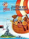 Mika der Wikinger - Ausflug zur Dracheninsel: Band 4 (Die Mika der Wikinger-Reihe, Band 4)