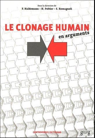 Le clonage humain en arguments de Frank Haldemann (16 mars 2005) Broché