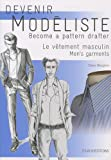 Telecharger Livres Devenir modeliste Le vetement masculin (PDF,EPUB,MOBI) gratuits en Francaise