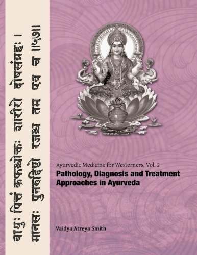 Ayurvedic Medicine for Westerners: Pathology & Diagnosis in Ayurveda: Volume 2