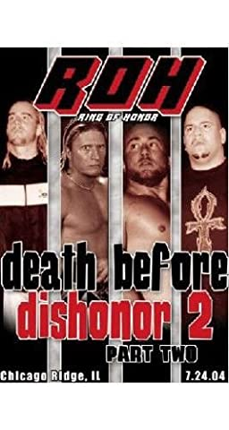 Official Ring of Honor ROH - Death Before Dishonor 2 Part 2 2004 Event DVD by Roderick Strong