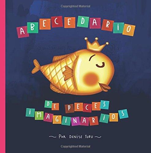 Abecedario de peces imaginarios por Miss Denise Turu