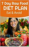 7-Day Raw Food Diet - What To Eat, Benefits, And Side Effects (English Edition)