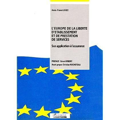 L'Europe de la liberté d'établissement et de prestation de services: Son application à l'assurance