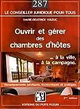 Telecharger Livres Ouvrir et gerer des chambres d hotes a la ville a la campagne Renseignements juridiques economiques et pratiques (PDF,EPUB,MOBI) gratuits en Francaise