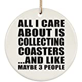 Designsify All I Care About is Collecting Coasters and Like Maybe 3 People - Circle Ornament, Untersetzer Bierdeckel Rutschsicher Kork Korkunterschicht, Geschenk für Geburtstag, Weihnachten