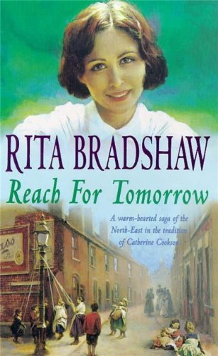 Reach for Tomorrow: A captivating saga of fighting for those you love (English Edition) por Rita Bradshaw