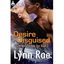 Desire Disguised (Love Under a New Star Book 2)