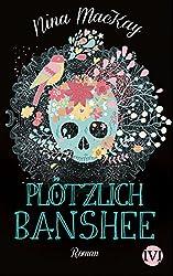 Plötzlich Banshee: Roman (German Edition)