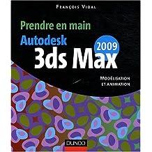 Prendre en main Autodesk 3ds MAX 2009 : Modélisation et animation