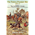 Franco-Prussian War 1870-1871 Volume 1: The Campaign of Sedan: The Campaign Of Sedan.  Helmuth Von Moltke And The Overthrow Of The Second Empire