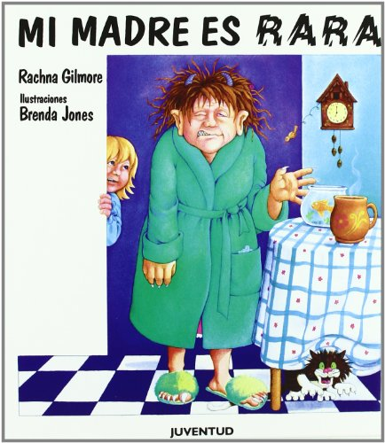 Mi madre es rara por Gilmore - Jones