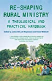 Re-shaping Rural Ministry: A Theological and Practical Handbook