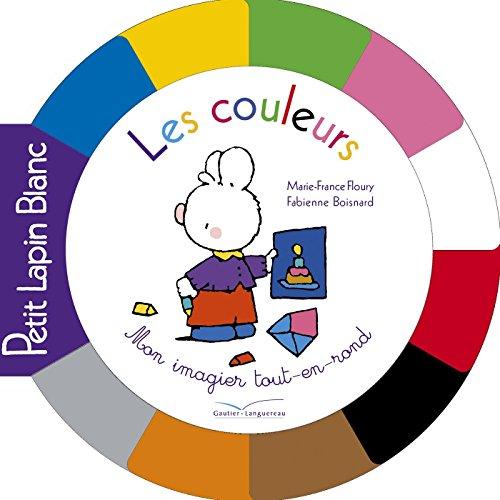 Les couleurs : Mon imagier tout-en-rond par Marie-France Floury, Fabienne Boisnard