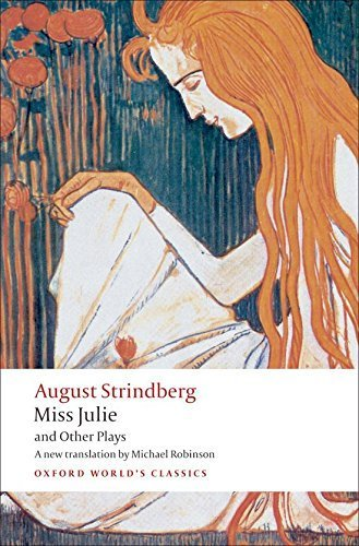 Miss Julie and Other Plays (Oxford World's Classics) by August Strindberg (2009-01-15)