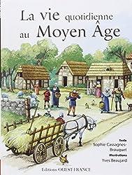 La Vie quotidienne au Moyen-Age