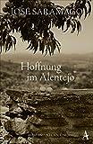 Hoffnung im Alentejo: Roman - José Saramago
