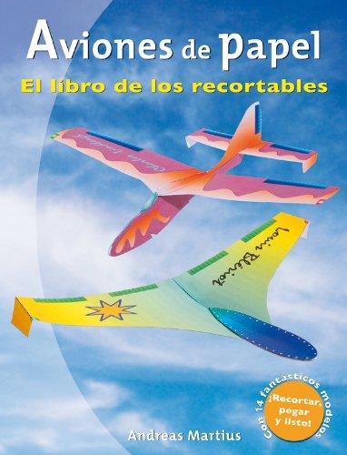 Aviones de papel : el libro de los recortables por Andreas Martius