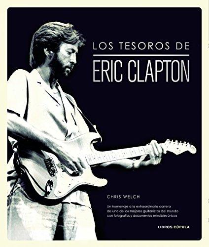 Descargar Libro Los Tesoros De Eric Clapton (Música y cine) de Chris Welch