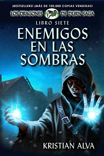 Enemigos en las Sombras: Libro Siete de Los Dragones de Durn Saga por Kristian Alva