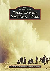 Yellowstone National Park (Images of America: Wyoming) by Lee H. Whittlesey (2008-05-05)