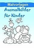 Malvorlagen für Kinder: Teil 1: Alphabet, Zahlen, Lesen&Lernen, Tiere, Vögel
