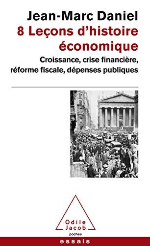 8 Leçons d'histoire économique par Jean-Marc Daniel