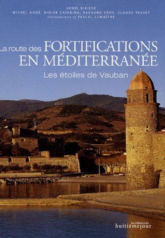 La route des fortifications en Mditerrane : Les toiles de Vauban