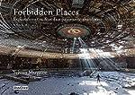 Forbidden places - Tome 2 Explorations insolites d'un patrimoine oublié (02) de Sylvain Margaine