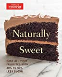 Naturally Sweet: All Your Favorite Baked Goods Made with Alternatives to White Sugar (America's Test Kitchen)