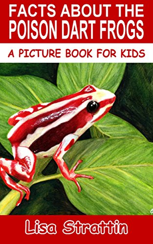facts-about-the-poison-dart-frogs-a-picture-book-for-kids-50-english-edition
