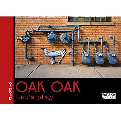 Oak Oak Let's play