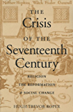 The Crisis of the 17th Century: Religion, the Reformation and Social Change (Religion, the Reformation, and Social Change)