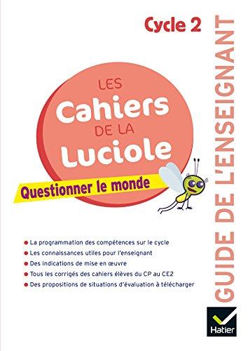 Les cahiers de la Luciole Cycle 2 Éd 2018 - Questionner le monde - Guide pédagogique