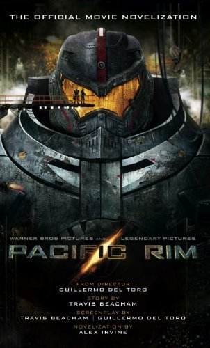 Pacific Rim: The Official Movie Novelization by Alex Irvine (2013) Mass Market Paperback