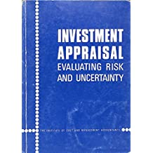 Investment Appraisal: Evaluating Risk and Uncertainty