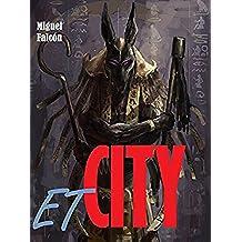 ET CITY: La Ciudad Extraterrestre
