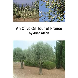 An Olive Oil Tour of France (English Edition)