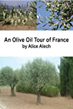 Image de An Olive Oil Tour of France (English Edition)