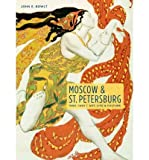 Moscow & St. Petersburg 1900-1920: Art, Life, & Culture of the Russian Silver Age (Hardback) - Common