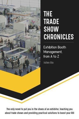 Book cover image for The Trade Show Chronicles: Everything you need to succeed at exhibitions in a unique novel