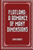 Flatland: A Romance of Many Dimensions von Edwin Abbott