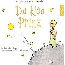 Da kloa Prinz: Ins Bairische gebracht und gelesen von Gerd Holzheimer