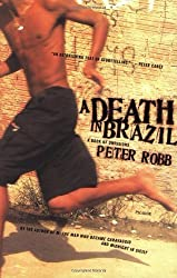A Death in Brazil: A Book of Omissions by Peter Robb (2004-05-01)